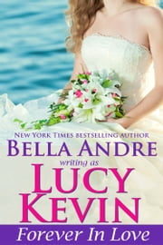 Forever In Love (A Walker Island Romance, Book 5) ebook by Lucy Kevin,Bella Andre