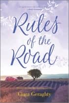Rules of the Road - A Novel ebook by Ciara Geraghty