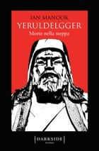 Yeruldelgger. Morte nella steppa ebook by Ian Manook