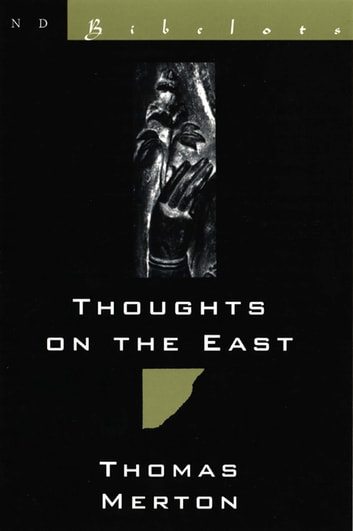 Thoughts on the East (New Directions Bibelot) ebook by Thomas Merton