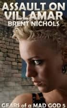 Assault on Villamar ebook by Brent Nichols