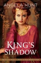 King's Shadow (The Silent Years Book #4) - A Novel of King Herod's Court ebook by Angela Hunt