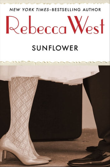 Sunflower ebook by Rebecca West