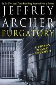 Purgatory - A Prison Diary Volume 2 ebook by Jeffrey Archer
