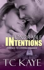 Honorable Intentions ebook door T C Kaye