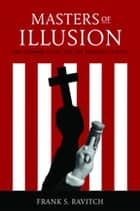 Masters of Illusion - The Supreme Court and the Religion Clauses ebook by Frank S. Ravitch