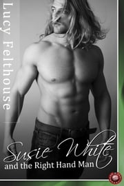 Susie White and the Right Hand Man ebook by Lucy Felthouse