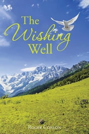 The Wishing Well ebook by Roger Conlon