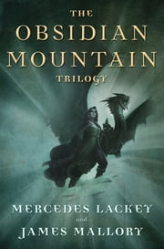 The Obsidian Mountain Trilogy - The Outstretched Shadow, To Light a Candle, and When Darkness Falls ebook by Mercedes Lackey, James Mallory