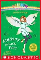 Rainbow Magic Special Edition: Lindsay the Luck Fairy ebook by Daisy Meadows, Dynamo Limited