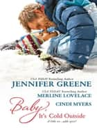 Baby, It's Cold Outside - Blame It on the Blizzard\Deep Freeze\Melting Point ebook by Jennifer Greene, Merline Lovelace, Cindi Myers