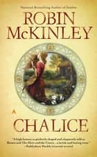 Chalice ebook by Robin Mckinley