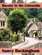 Murder in the Cotswolds ebook by Nancy Buckingham