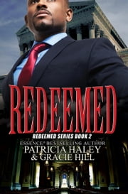 Redeemed - Redeemed Series Book 2 ebook by Patricia Haley,Gracie Hill