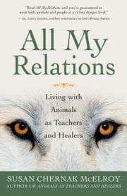 All My Relations ebook by Susan Chernak McElroy