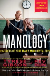 Manology - Secrets of Your Man's Mind Revealed ebook by Tyrese Gibson,Rev Run