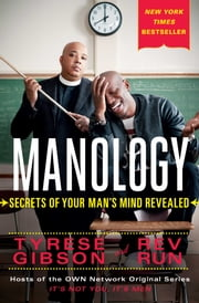 Manology - Secrets of Your Man's Mind Revealed ebook by Tyrese Gibson,Rev Run,Chris Morrow