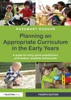 Planning an Appropriate Curriculum in the Early Years ebook by Rosemary Rodger