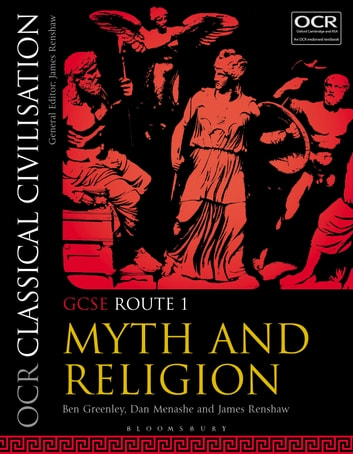 OCR Classical Civilisation GCSE Route 1 - Myth and Religion ebook by Ben Greenley,Dan Menashe,James Renshaw