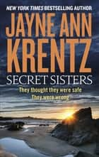 Secret Sisters ebook by Jayne Ann Krentz
