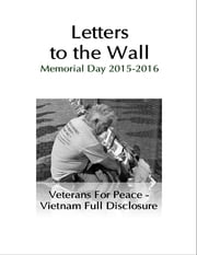 Letters to the Wall: Memorial Day Events 2015 and 2016 ebook by Veterans For Peace - Vietnam Full Disclosure