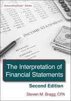 The Interpretation of Financial Statements: Second Edition ebook by Steven Bragg