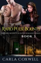 Rapid Pulse Bounty ebook by Carla Coxwell
