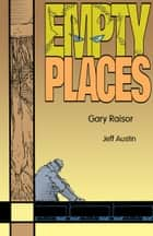 Empty Places ebook by Gary Raisor