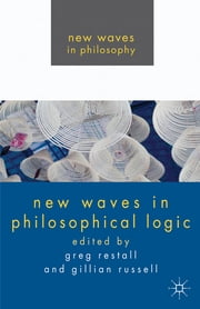 New Waves in Philosophical Logic ebook by Dr Greg Restall,Professor Gillian Russell