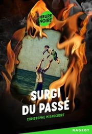 Surgi du passé ebook by Christophe Miraucourt