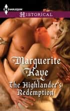The Highlander's Redemption - A Thrilling Adventure of Highland Passion ebook by Marguerite Kaye