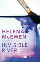 Invisible River ebook by Helena McEwen