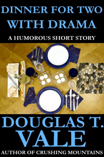Dinner For Two With Drama ebook by Douglas T. Vale