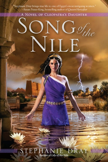 Song of the Nile ebook by Stephanie Dray