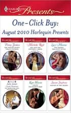 One-Click Buy: August 2010 Harlequin Presents ebook by Penny Jordan,Michelle Reid,Lucy Monroe,Julia James,Carole Mortimer,Kate Hewitt
