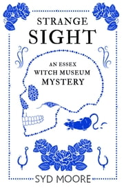 Strange Sight - An Essex Witch Museum Mystery ebook by Syd Moore