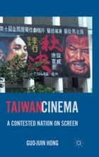 Taiwan Cinema ebook by G. Hong