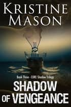 Shadow of Vengeance ebook by Kristine Mason