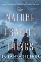 The Nature of Fragile Things ebooks by Susan Meissner