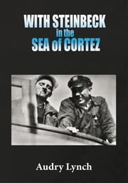 WITH STEINBECK in the SEA of CORTEZ ebook by Audry Lynch