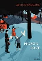 Pigeon Post ebook by Arthur Ransome