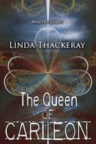 The Queen of Carleon ebook by Linda Thackeray