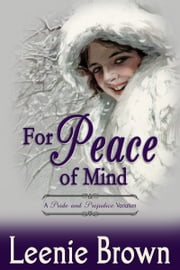 For Peace of Mind - A Pride and Prejudice Variation ebook by Leenie Brown