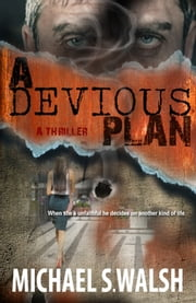 A Devious Plan ebook by Michael S Walsh