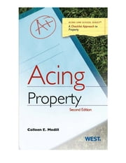 Acing Property, 2d ebook by Colleen Medill