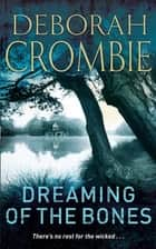 Dreaming of the Bones ebook by Deborah Crombie