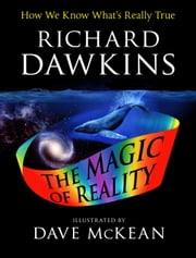 The Magic of Reality - How We Know What's Really True ebook by Richard Dawkins,Dave McKean