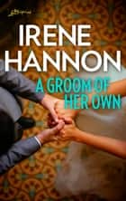 A Groom of Her Own ebook by Irene Hannon