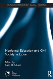 Nonformal Education and Civil Society in Japan ebook by Kaori H. Okano