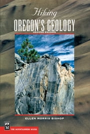 Hiking Oregon's Geology 2E ebook by John Eliot Allen,Ellen Morris Bishop
